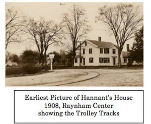 Earliest Picture of Hannant's House, 1908 Raynham Center, showing the Trolley Tracks