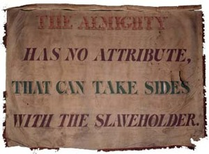 The Almighty has no Attribute..., Garrison antislavery banner