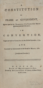 A Constitution or Frame of Government Agreed upon by the Delegates of the People of the State of Massachusetts-Bay