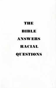 Cover page of leaflet entitled 'The Bible Answers Racial Questions,' 1974
