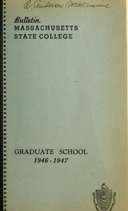 Graduate School number 1946-1947. Bulletin Massachusetts State College 38, no. 4
