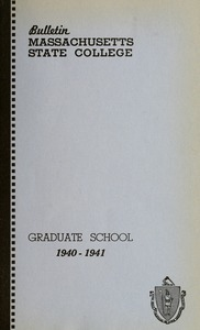 Graduate School number 1940-1941. Bulletin Massachusetts State College 32, no. 8