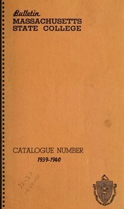 Catalogue of the College, 1939-40. Bulletin Massachusetts State College vol. 32, no. 1