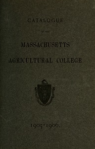 Catalogue of the Massachusetts Agricultural College, 1905-1906