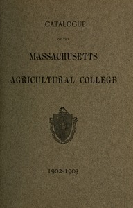 Catalogue of the Massachusetts Agricultural College, 1902-1903