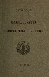 Catalogue of the Massachusetts Agricultural College, 1901-1902