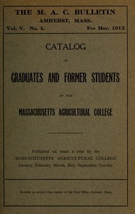 Catalog of graduates and former students of the Massachusetts Agricultural College. M.A.C. Bulletin vol. 5, no. 1