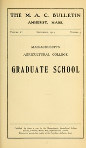 Massachusetts Agricultural College Graduate School. M.A.C. Bulletin vol. 6, no. 5