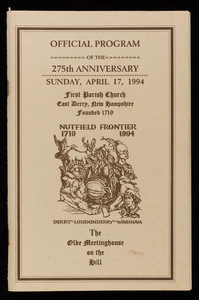 Official program of the 275th anniversary, Sunday, April 17, 1994, First Parish Church, East Derry, New Hampshire, founded 1719, Nutfield frontier, 1719-1994, Derry, Londonderry, Windham, The Olde Meetinghouse on the Hill, East Derry, New Hampshire, April 17, 1994