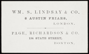Trade card for Wm. S. Lindsay & Co., 8 Austin Friars, London, England and Page, Richardson & Co., 134 State Street, Boston, Mass., undated