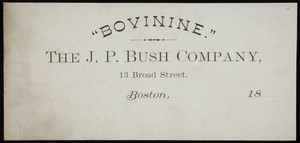 Letterhead for The J.P. Bush Company, Bovinine, 13 Broad Street, Boston, Mass., 1800s