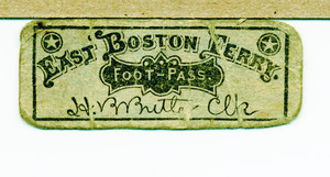 Foot pass for the East Boston Ferry, East Boston, Mass., undated
