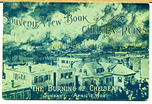 Souvenir view book of the Chelsea ruins : the burning of Chelsea, Sunday, April 12,1908
