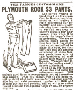 Advertisement for the Plymouth Rock Pant Company, 18 Summer Street near Washington, Boston, Mass., undated