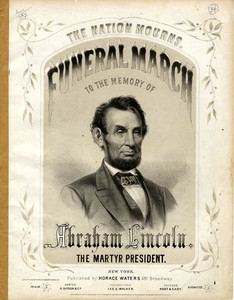 Funeral march to the memory of Abraham Lincoln, the martyr president