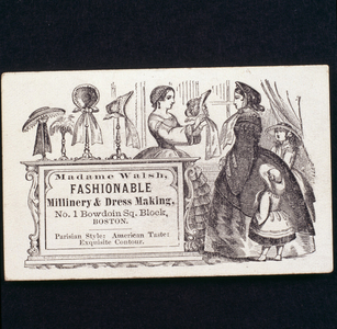 Trade card advertising Madame Walsh, fashionable millinery & dressmaking, No. 1 Bowdoin Square Block, Boston, Mass., undated
