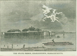 The State Prison, Charlestown, Massachusetts
