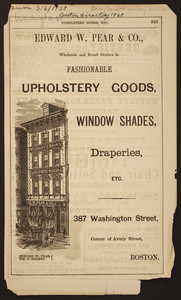 Edward W. Pear & Co., Wholesale and Retail Dealers in Fashionable Upholstery Goods, Window Shades, Draperies, etc.