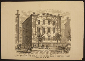 Latin Grammar and English High Schoolhouse, in Bedford Street, erected A.D. 1844
