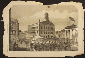 A new Regiment of Massachusetts Volunteers passing Faneuil Hall, Boston, on their way to the war