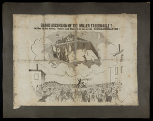 Grand Ascension of the Miller Tabernacle! Miller in his glory, Saints and Sinners in one great Conglomeration!