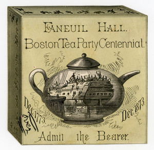 Ticket for the Boston Tea Party Centennial, Faneuil Hall, Boston, Mass., Dec. 1873