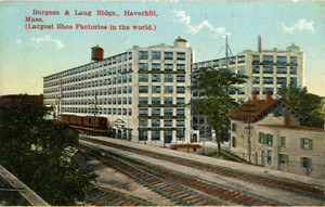 Burgess & Lang Bldgs., Haverhill, Mass., largest shoe factories in the world