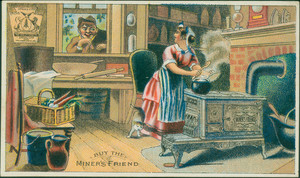 Trade card for the Miner's Friend, Kelley Stove Co., Spring City and Philadelphia, Pennsylvania, undated