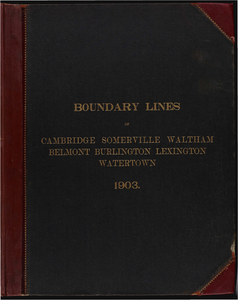 Atlas of the boundaries of the cities of Cambridge, Somerville, Waltham and towns of Belmont, Burlington, Lexington, Watertown, Middlesex County