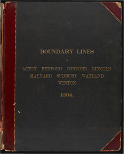 Atlas of the boundaries of the towns of Acton, Bedford, Concord, Lincoln, Maynard, Sudbury, Wayland, Weston, Middlesex County