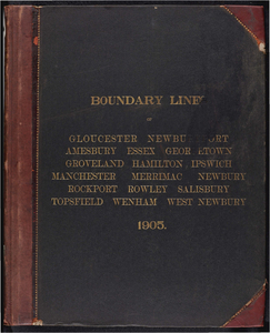 Atlas of the boundaries of the cities of Gloucester and Newburyport and towns of Amesbury, Essex, Georgetown, Groveland, Hamilton, Ipswich, Manchester, Merrimac, Newbury, Rockport, Rowley, Salisbury, Topsfield, Wenham, West Newbury, Essex County
