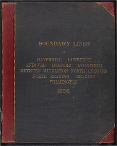 Atlas of the boundaries of the cities of Haverhill, Lawrence and towns of Andover, Boxford, Lynnfield, Methuen, Middleton, North Andover, Essex County North Reading, Reading, Wilmington, Middlesex County