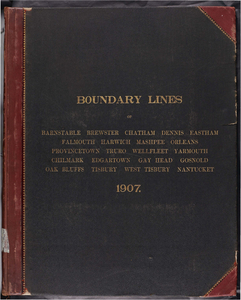 Atlas of the boundaries of the towns of Barnstable, Brewster, Chatham, Dennis, Eastham, Falmouth, Harwich, Mashpee, Orleans, Provincetown, Truro, Wellfleet, Yarmouth, Barnstable County Chilmark, Edgartown, Gay Head, Gosnold, Oak Bluffs, Tisbury, West Tisbury, Dukes County Nantucket, Nantucket County