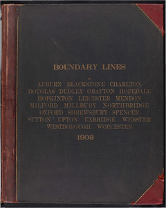 Atlas of the boundaries of the city of Worcester and towns of Auburn, Blackstone, Charlton, Douglas, Dudley, Grafton, Hopedale, Leicester, Mendon, Milford, Millbury, Northbridge, Oxford, Shrewsbury, Spencer, Sutton, Upton, Uxbridge, Webster, Westborough, Worcester County Hopkinton, Middlesex County