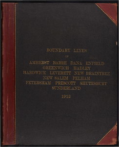 Atlas of the boundaries of the towns of Amherst, Enfield, Greenwich, Hadley, Pelham, Prescott, Hampshire County : Leverett, Shutesbury, Sunderland, New Salem, Franklin County : Barre, Dana, Hardwick, New Braintree, Petersham, Worcester County