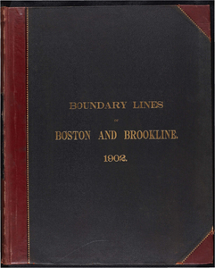 Atlas of the boundaries of the city of Boston, Suffolk County and town of Brookline, Norfolk County