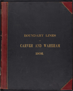 Atlas of the boundaries of the towns of Carver and Wareham, Plymouth County