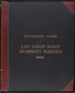 Atlas of the boundaries of the city of Lynn and towns of Nahant, Saugus, and Swampscott, Essex County and Wakefield, Middlesex County