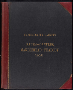 Atlas of the boundaries of the city of Salem and towns of Danvers, Marblehead and Peabody, Essex County
