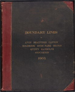 Atlas of the boundaries of the city of Quincy and towns of Avon, Braintree, Canton, Holbrook, Hyde Park, Milton, Randolph, Stoughton, Norfolk County