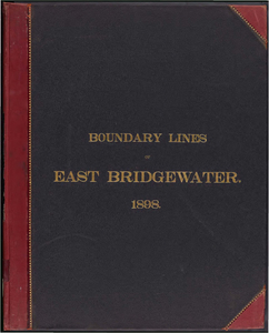 Atlas of the boundaries of the town of East Bridgewater, Plymouth County