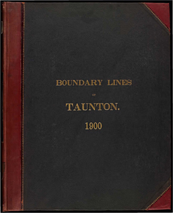 Atlas of the boundaries of the city of Taunton, Bristol County