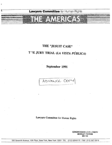 "Advance copy of the Lawyer Committee for Human Rights and The Americas report entitled ""The Jesuit Case: The Jury Trial (La Vista Publica),"" September 1991"