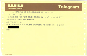 """Telegram to John Joseph Moakley from constituent stating """"Come to Boston now police brutality to women and children"""", 12 September 1974"""