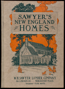 Sawyer's New England homes, W.H. Sawyer Lumber Company, 66 Lincoln Street, Worcester, Mass., 1927
