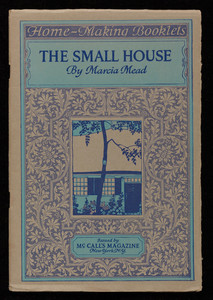 Small house, a group of homes designed by America's foremost architects, compiled by Marcia Mead, McCall's Magazine, New York, New York