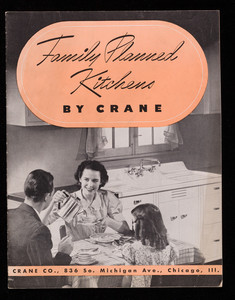 Family planned kitchens, by Crane, Crane Co., 836 So. Michigan Ave., Chicago, Illinois