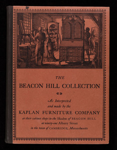 Beacon Hill Collection, inspired by the early designers & craftsmen of the eighteenth century who created & made furniture of lasting beauty in keeping with the graceful living of the times, 6th ed., Kaplan Furniture Company, 91 Albany Street, Cambridge, Mass.