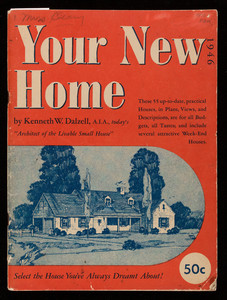 Your new home, by Kenneth W. Dalzell, Malba Books, 15 East 40th Street, New York, New York