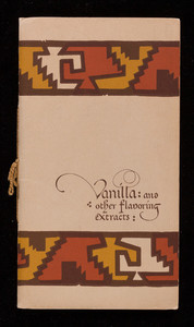 Vanilla and other flavoring extracts, Joseph Burnett Company, Boston, Mass.